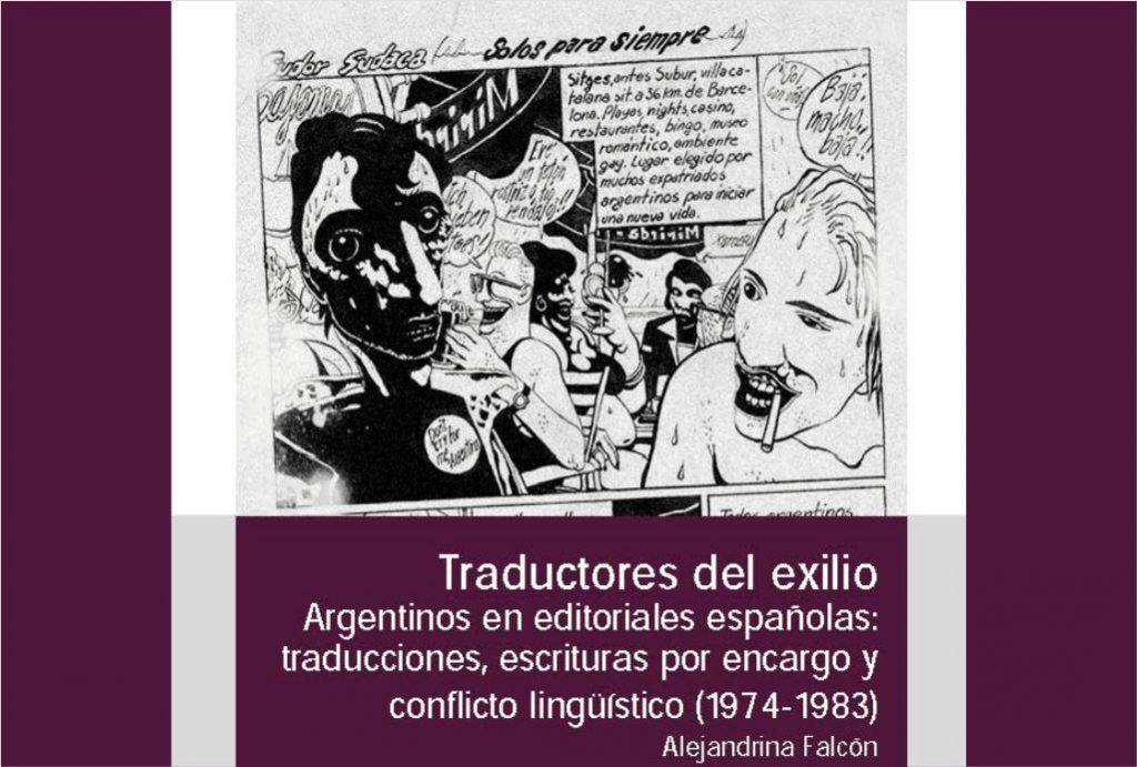 Traductores del exilio. Argentinos en editoriales españolas: traducciones, escrituras por encargo y conflicto lingüístico (1974-1983)