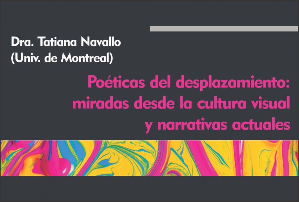 Poéticas del desplazamiento: «miradas desde la cultura visual y narrativas actuales»