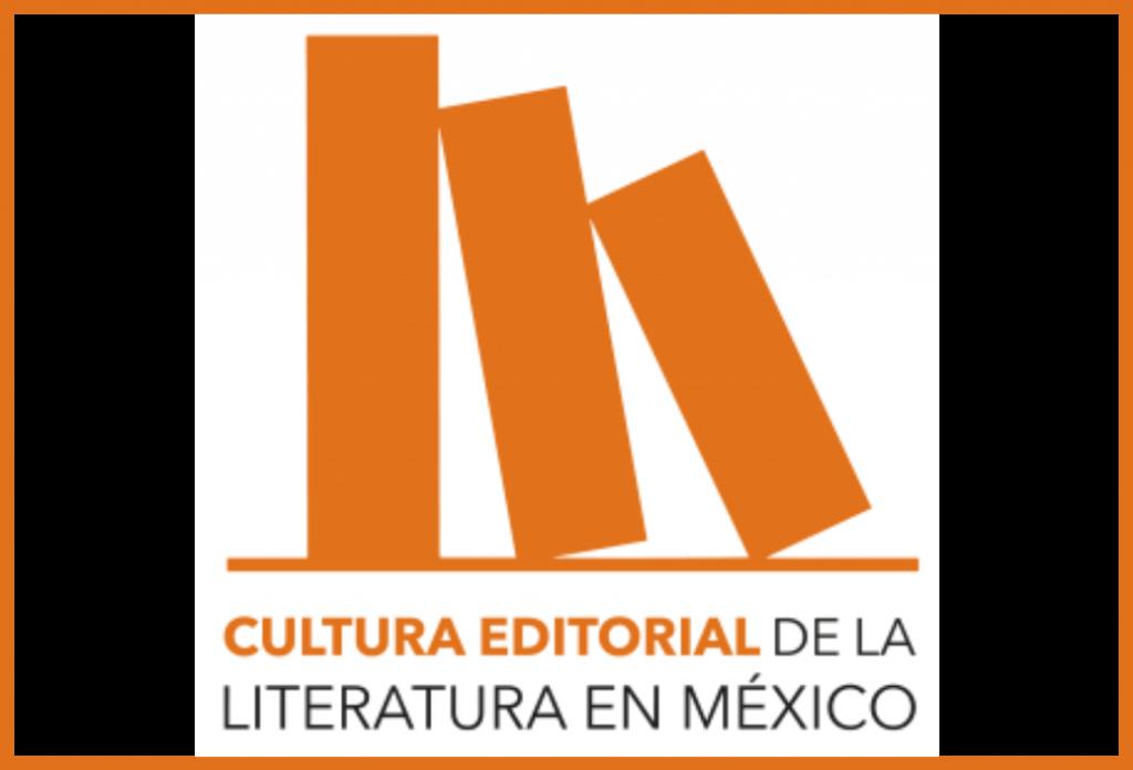 """Lanzamiento de """"Cultura editorial de la literatura en México"""" (CELITMEX)"""