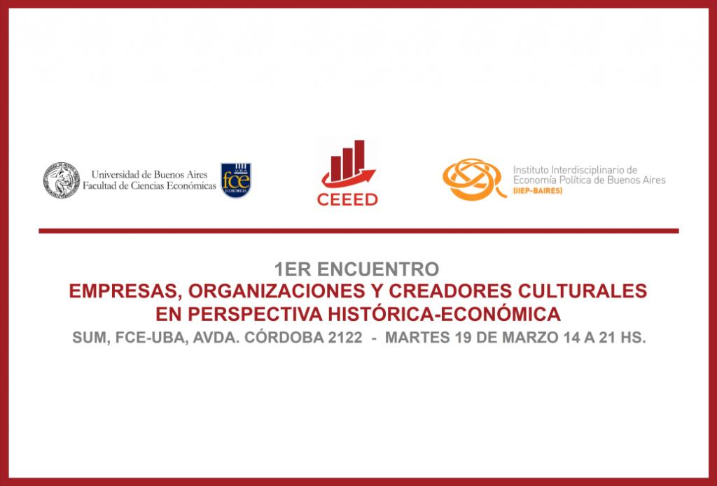 """Primer Encuentro """"Empresas, Organizaciones y Creadores Culturales en Perspectiva Histórica-Económica"""""""