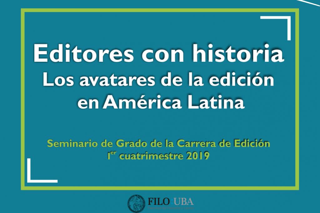 Seminario: Editores con historia. Los avatares de la edición en América Latina