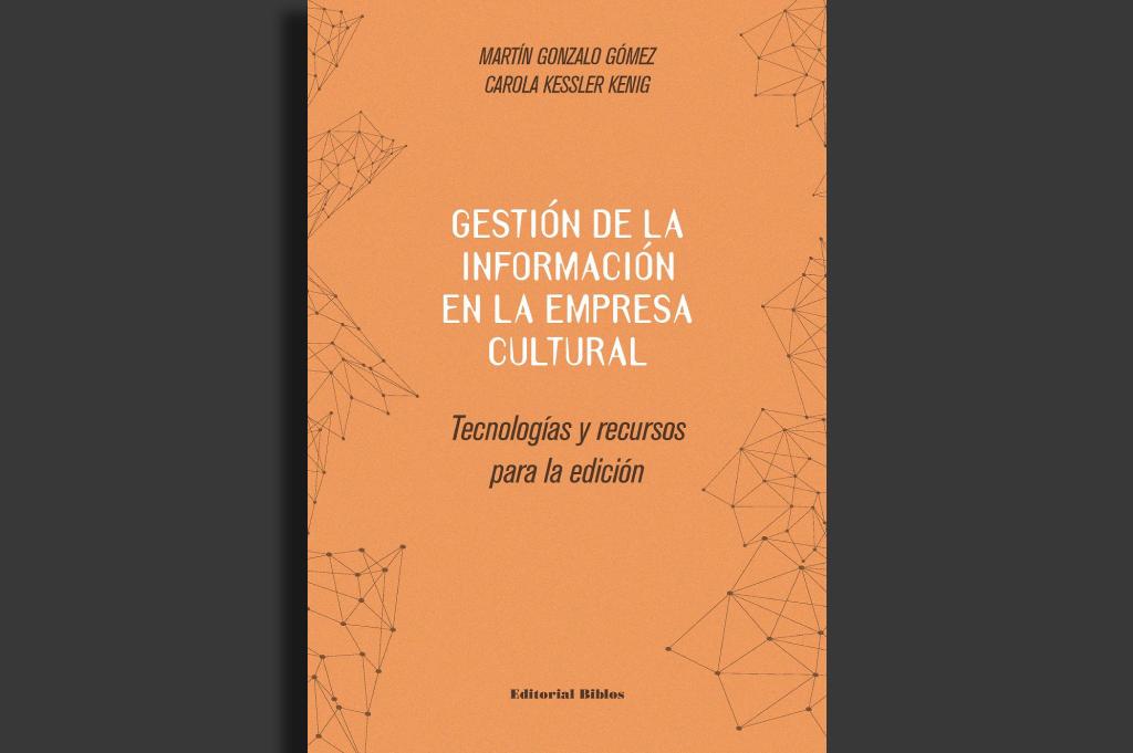 Gestión de la información en la empresa cultural. Tecnologías y recursos para la edición