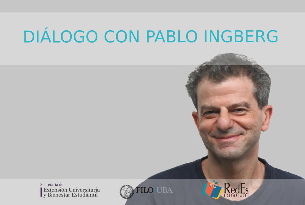 La traducción en la locomotora editorial. Diálogo con Pablo Ingberg