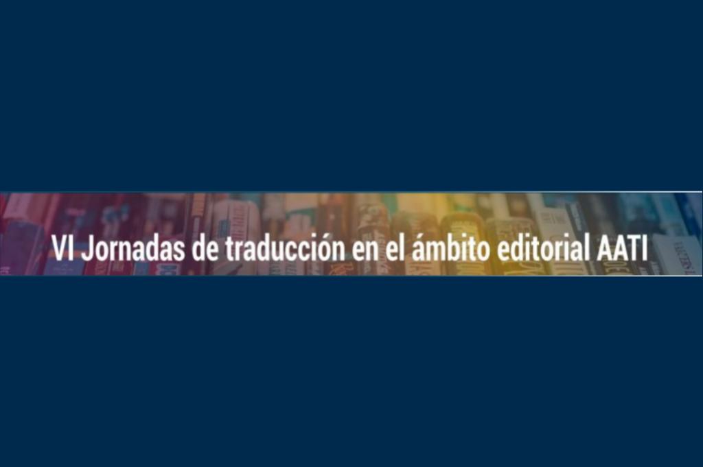 VI Jornadas de traducción en el ámbito editorial