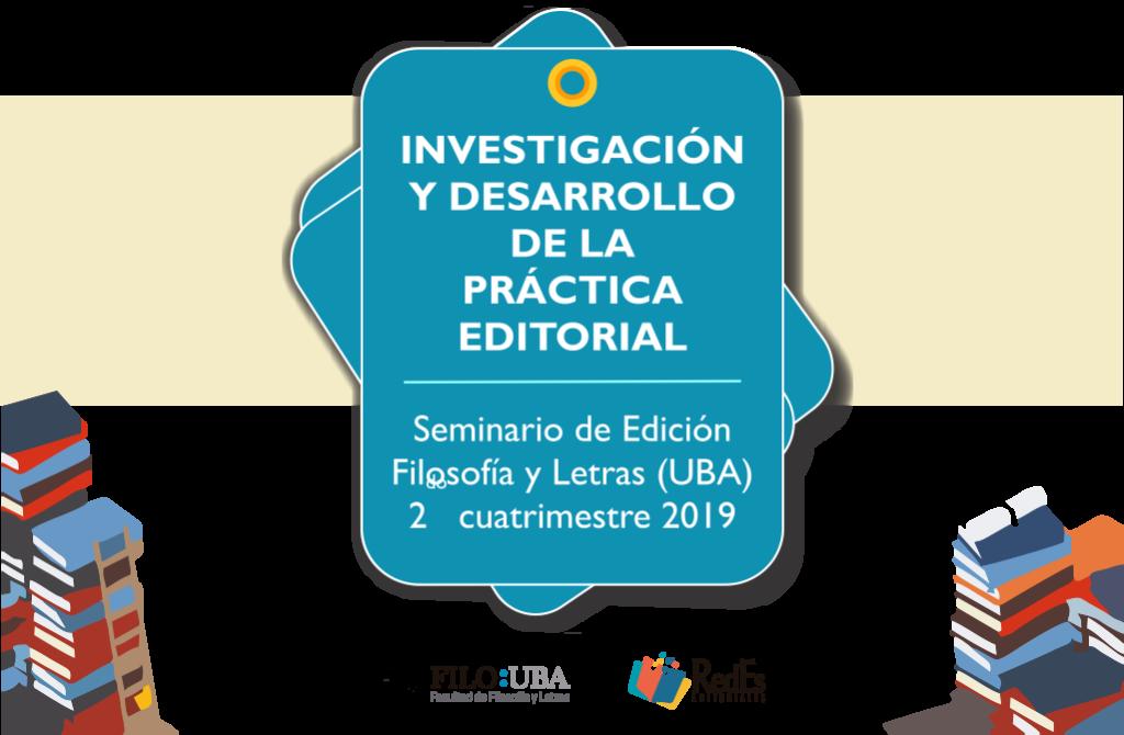 Seminario: Investigación y Desarrollo de la Práctica Editorial (Edición-UBA)