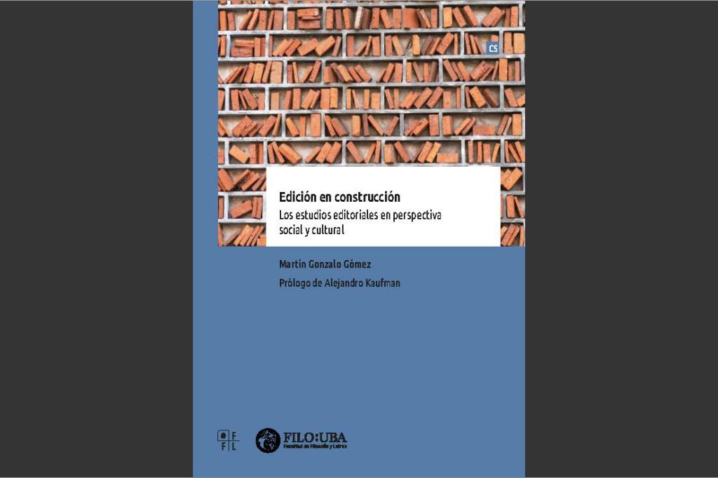 Edición en construcción. Los estudios editoriales en perspectiva social y cultural