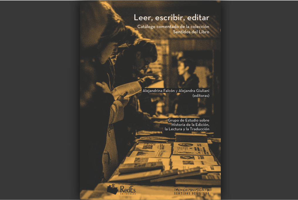 Leer, escribir, editar. Catálogo comentado de la colección Sentidos del Libro