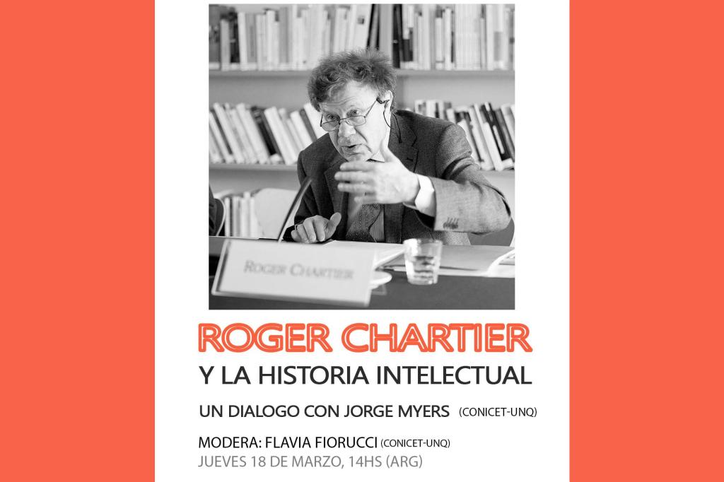 Diálogo con Roger Chartier en la inauguración del ciclo 2021 de la Maestría en Historia Intelectual (UNQ)